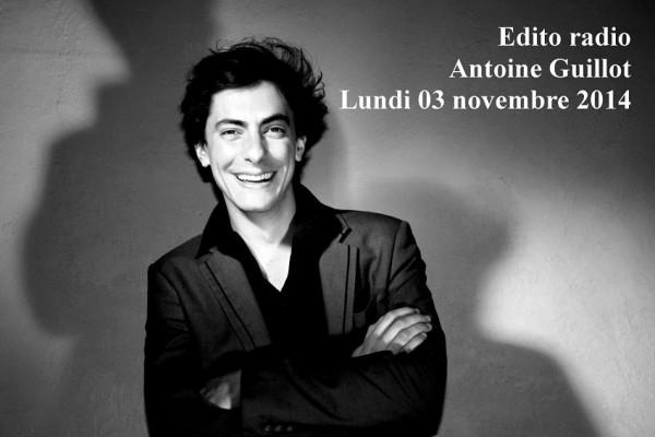 Edito radio lundi 03 novembre 2014