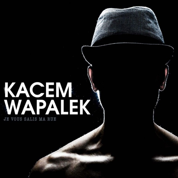 kacem-wapalek-je-vous-salis-ma-rue-chronique1