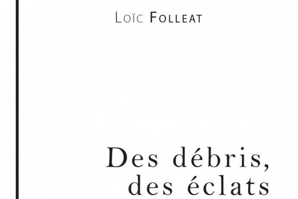 DesDebrisDesEclats_Couvertures_CarnetdArtEdition_LoicFolleatTer_CA