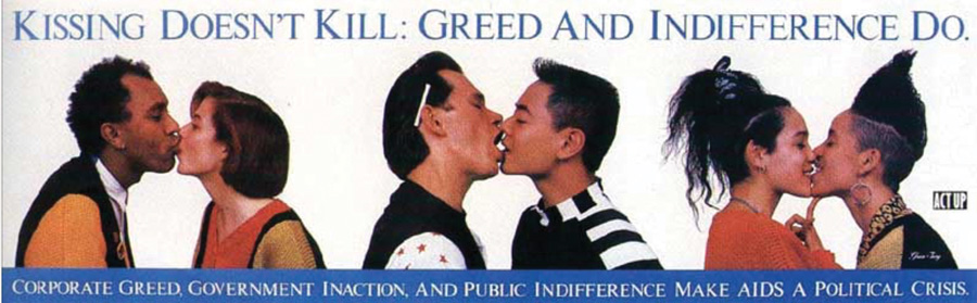 Kissing doesn't kill : greed and indifference do © Gran Fury.