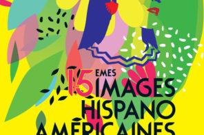 Images Hispano-Américaines – 15e édition